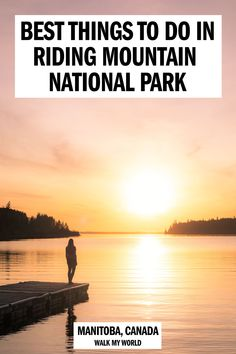 Our guide of the best things to do in Riding Mountain National Park. We'll take you through the top hikes, best places to see iconic Canadian wildlife, our favourite sunset spot and a few more adventurous activities you must do. #Canada #Manitoba #RidingMountainNationalPark