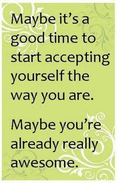 Accept Yourself The Way You Are