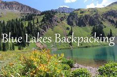 Blue Lakes Backpacking :http://jebamyadventures.com/blue-lakes-backpacking/