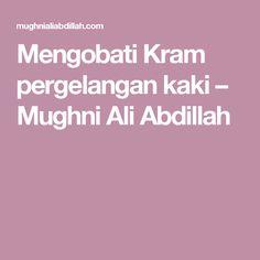 Mengobati Kram pergelangan kaki – Mughni Ali Abdillah