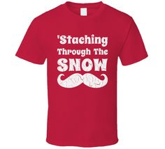 Staching Through The Snow Funny Mustache Christmas T Shirt #uglysweater #christmas #funny