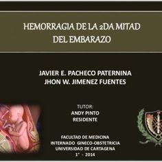 HEMORRAGIADE LA 2DA MITAD DEL EMBARAZO JAVIER E. PACHECO PATERNINA JHON W. JIMENEZ FUENTES TUTOR: ANDY PINTO RESIDENTE FACULTAD DE MEDICINA INTERNADO GINECO. http://slidehot.com/resources/hemorragia-2-da-mitad-del-embarazo.61512/