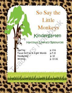 Kindergarten - So Say The Little Monkeys Harcourt from Designs by Nawailohi on TeachersNotebook.com -  (18 pages)  - If you are a Kindergarten teacher using Harcourt, this unit is for you. This unit aligns along with the concept and skill of the story, So Say The Little Monkeys.  It includes worksheets with the spec