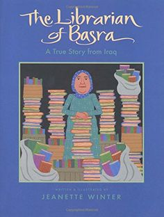 A Crafty Arab: 85 Books about the Arab World - The Librarian of Basra: A True Story from Iraq