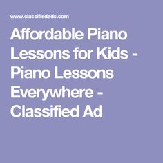 Affordable Piano Lessons for Kids - Piano Lessons Everywhere - Classified Ad Piano Lessons For Kids, Kids Piano, Easy Piano, Bring Up, Home And Family, Ads, Poodles, Education, Learning