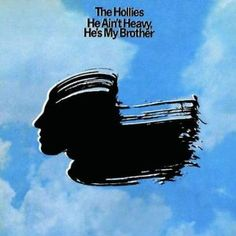 The Hollies - He Aint Heavy He's My Brother. Very inspirational song.