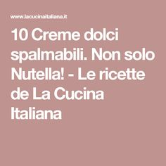10 Creme dolci spalmabili. Non solo Nutella! - Le ricette de La Cucina Italiana
