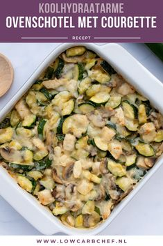 Ovenschotel met courgette en kip You can make this casserole with zucchini and chicken with lots of Clean Recipes, Wine Recipes, Low Carb Recipes, Healthy Recipes, Alive And Cooking, I Love Food, Good Food, Healthy Diners, Oven Dishes