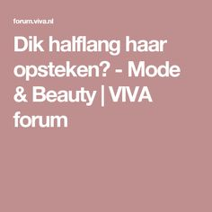 Dik halflang haar opsteken? - Mode & Beauty   VIVA forum