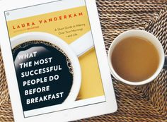 If you want to know what the most successful people do before breakfast, this books