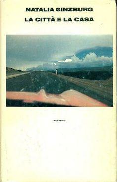 GINZBURG Natalia (Palermo 1916 - Roma 1991) La città e la casa Torino, Einaudi, (Supercoralli), 1984.