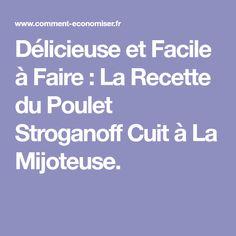Délicieuse et Facile à Faire : La Recette du Poulet Stroganoff Cuit à La Mijoteuse.