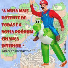 """""""A musa mais potente de todas é a nossa própria criança interior."""" Stephen Nachmanovitch"""