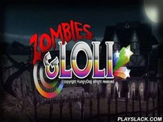 Zombies Loli  Android Game - playslack.com , In the game Zombies Loli you will compete for an atomic woman incautious, labelled  Loli. Externally she is pretty and breakable as a plaything, but for the benefit of popular clothing the woman is ready to go even to a region. Such difficulty is given to her. The family of undead steals all her clothing and, having taken cover in a family region, desire to kill our character, not to approach to different dresses and accessories.