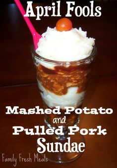 April Fools: Meat & Potato Sundae -  Here's a way to serve your family a yummy dinner AND have some April Fools' Day fun!  | FamilyFreshMeals.com