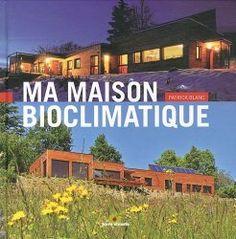 Construction de maison neuve – bioclimatique et écologique Earthship, Toulouse, House In The Woods, My Dream Home, Habitats, Sweet Home, Architecture, Outdoor Decor, Inspiration