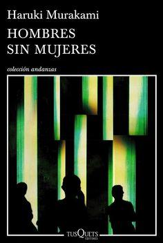 Hombres sin mujeres / Haruki Murakami ; traducción del japonés de Gabriel Álvarez Martínez