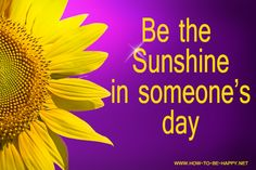 Be the sunshine in someone's day
