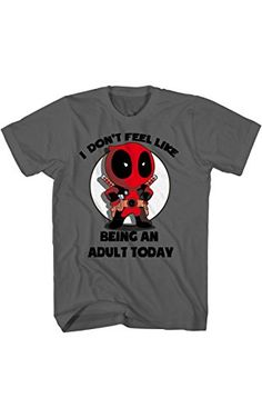 6b8d60561a0401 Deadpool I Don t Feel Like Being an Adult Today Mens Charcoal T-shirt M ❤ . Maximum  EffortDeadpoolCharcoalShopping
