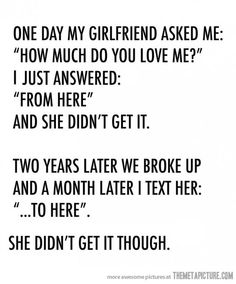 Funny pictures about How much do you love me? Oh, and cool pics about How much do you love me? Also, How much do you love me? Text For Her, Text Me, We Broke Up, I Love You, My Love, Love Me Quotes, Have A Laugh, Hopeless Romantic, Me As A Girlfriend