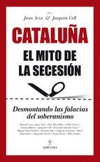 Cataluña : el mito de la secesión : desmontando las falacias del soberanismo.    Almuzara, 2014.