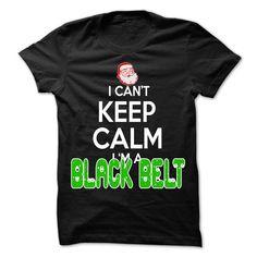 Keep Calm Black belt Christmas Time T-Shirts, Hoodies. SHOPPING NOW ==► https://www.sunfrog.com/LifeStyle/Keep-Calm-Black-belt-Christmas-Time--0399-Cool-Job-Shirt-.html?id=41382