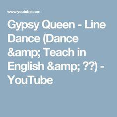 Gypsy Queen - Line Dance (Dance & Teach in English & 中文) - YouTube