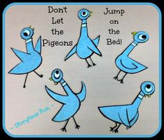 """Don't Let the Pigeons Jump on the Bed"" chant (like 5 little monkeys) Storytime ABC's: Flannel Friday: Don't Let the Pigeon..."