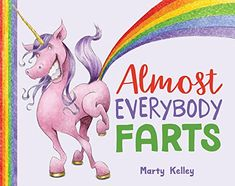 Almost Everybody Farts by Marty Kelley https://www.amazon.com/dp/145491954X/ref=cm_sw_r_pi_dp_x_bL95ybD2J6SWH