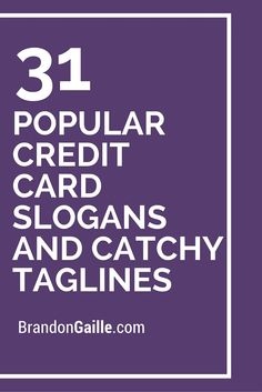 List of 31 Popular Credit Card Slogans and Catchy Taglines
