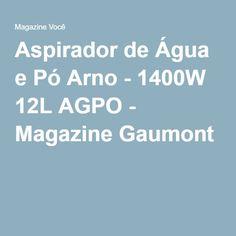 Aspirador de Água e Pó Arno - 1400W 12L AGPO - Magazine Gaumont