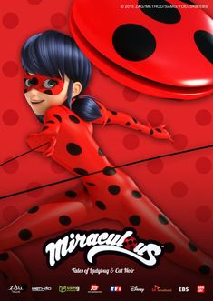 miraculeuse coccinelle: miraculous ladybug is an upcoming French cartoon made in partnership with Disney and zag toons