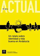Un relato sobre identidad y vida buena en Andalucía. Centro de Estudios Andaluces, 2014