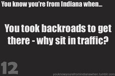 Lol it always amazes people how quickly I can get into town. Back roads..duuuh.