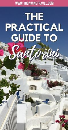 Yogawinetravel.com: The Practical Guide to Santorini, Greece. Santorini in Greece is quite possibly one of the most photographed places in the world, and it doesn't take a genius to figure out why. Read this complete guide for practical tips to help you plan a perfect visit to this beautiful island: how to get there, the best things to do and places to visit, the most convenient areas to stay in and what hotels to stay at!