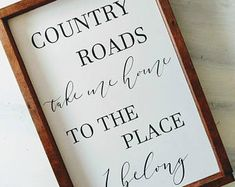 Country Roads Take Me Home - Country Roads Sign - Country Sign - Wood Sign - Gallery Wall Sign - Farmhouse Sign
