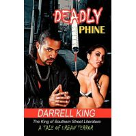 Deadly Phine: A Tale Of Urban Terror by Darrell King