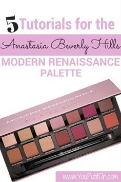5 Tutorials for the Anastasia Beverly Hills Modern Renaissance Palette