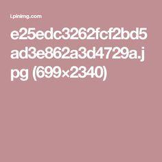 e25edc3262fcf2bd5ad3e862a3d4729a.jpg (699×2340)