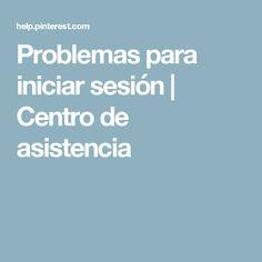 Problemas para iniciar sesión | Centro de asistencia