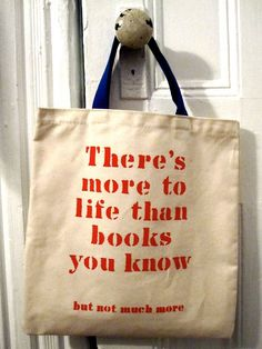 there's more to life than books you know... but not much more ;)