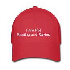 Red Trump hat: I am not ranting and raving Adjustable Baseball Cap Red... ($40) ❤ liked on Polyvore featuring accessories, hats, sun visor, baseball hats, sun visor hat, red visor hat and ball cap