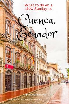 The beautiful colonial city of Cuenca in southern Ecuador is more laid-back than its northern cousin, Quito. It's so laid-back that it virtually shuts down on Sundays. Find out what to do on a slow Sunday in Cuenca at https://www.michwanderlust.com | MichWanderlust | #Travel #Ecuador #Cuenca
