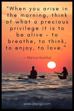 """""""When you arise in the morning, think of what a precious privilege it is to be alive – to breathe, to think, to enjoy, to love."""" — Marcus Aurelius  #morningquote #quotes #positivevibes #positivethinking #positivity #goodmorning #positiveenergy #sunrise Sunrise Quotes, Wonder Quotes, Yoga Quotes, Morning Quotes, Positive Vibes, Good Music, Good Morning, Breathe, Positivity"""