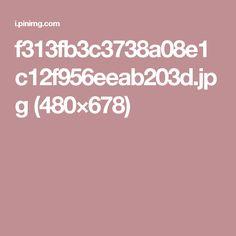 f313fb3c3738a08e1c12f956eeab203d.jpg (480×678)