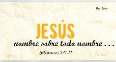 #MasColor Por lo cual Dios también le exaltó hasta lo sumo, y le dio un nombre que es sobre todo nombre, para que en el nombre de Jesús se doble toda rodilla de los que están en los cielos, y en la tierra, y debajo de la tierra; y toda lengua confiese que Jesucristo es el Señor, para gloria de Dios Padre. #Filipenses 2:9-11