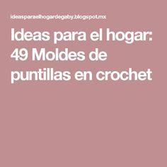 Ideas para el hogar: 49 Moldes de puntillas en crochet Ideas, Crochet Edgings, Tela, Knitting Needles, Knitting Tutorials, Cowls, Caps Hats, Blouses, Thoughts