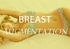 Breast augmentation refers to the process of making your breasts larger.