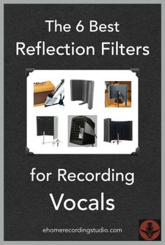 The 6 Best Reflection Filters for Recording Vocals http://ehomerecordingstudio.com/reflection-filters/