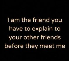 I am the friend